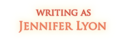 Writing as Jennifer Lyon